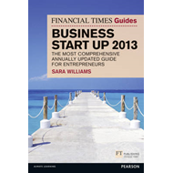 The Financial Times Guide to Business Start Up 2013: The Most Comprehensive Annually Updated Guide f (BOK)