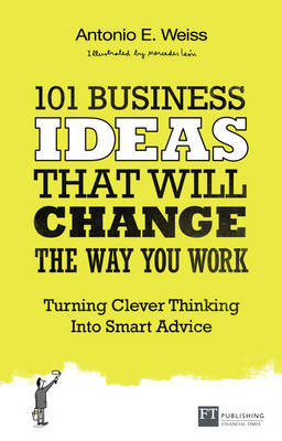 101 Business Ideas That Will Change the Way You Work (BOK)
