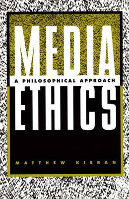 Media Ethics: A Philosophical Approach (BOK)
