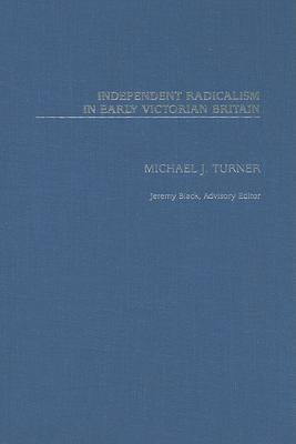 Independent Radicalism in Early Victorian Britain (BOK)