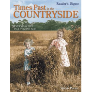 Times Past in the Countryside: Everyday Life in a Bygone Age (BOK)