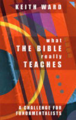 What the Bible Really Teaches: A Challenge to Fundamentalists (BOK)