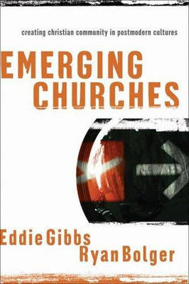 Emerging Churches: Creating Christian Communities in Postmodern Cultures (BOK)