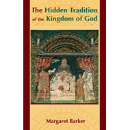 The Hidden Tradition of the Kingdom of God (BOK)