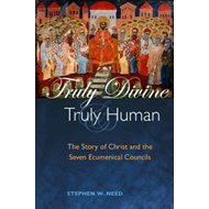 Truly Divine and Truly Human: The Story of Christ and the Seven Ecumenical Councils (BOK)