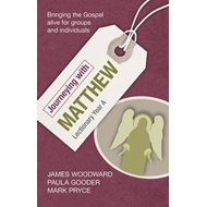 Journeying with Matthew: Lectionary Year A: Bringing the Gospel Alive for Groups and Individuals (BOK)