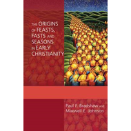 Origins of Feasts, Fasts and Seasons in Early Christianity (BOK)