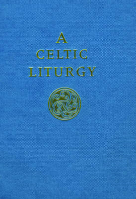 A Celtic Liturgy (BOK)