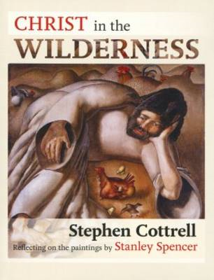 Christ in the Wilderness: Reflecting on the Paintings by Stanley Spencer (BOK)