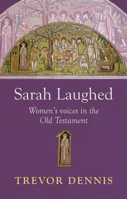 Sarah Laughed: Women's Voices in the Old Testament (BOK)