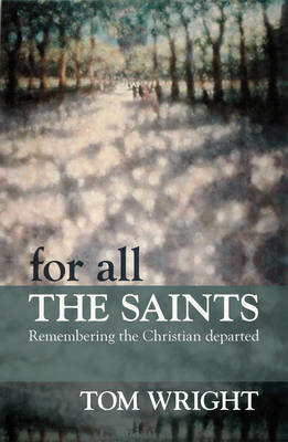 For All the Saints: Remembering the Christian Departed (BOK)