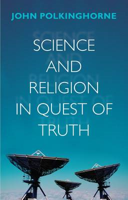 Science and Religion in Quest of Truth (BOK)