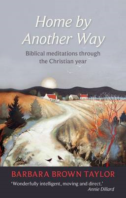 Home by Another Way: Biblical Reflections Through the Christian Year (BOK)