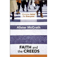 Christian Belief for Everyone: Faith and Creeds (BOK)