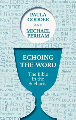 Echoing the Word: The Bible in the Eucharist (BOK)