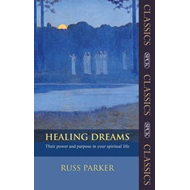 Healing Dreams: Their Power and Purpose in Your Spiritual Life (BOK)