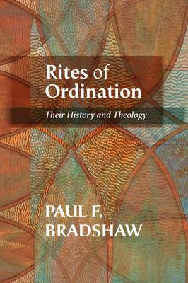 Rites of Ordination: Their history and theology (BOK)