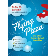 Flying Pizza and Other Primary School Assemblies (BOK)