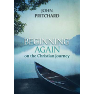 Beginning Again on the Christian Journey (BOK)