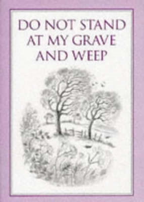 Do Not Stand at My Grave and Weep (BOK)