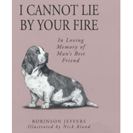 I Cannot Lie by Your Fire: In Memory of Man's Best Friend (BOK)