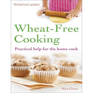 Wheat-Free Cooking: Practical Help for the Home Cook (BOK)