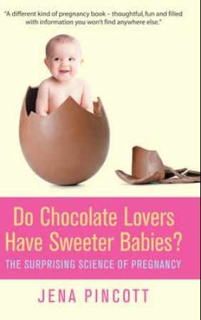 Do chocolate lovers have sweeter babies? (BOK)
