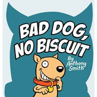 Bad Dog, No Biscuit (BOK)