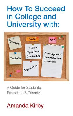 How to Succeed with Specific Learning Difficulties at College and University: A Guide for Students, (BOK)