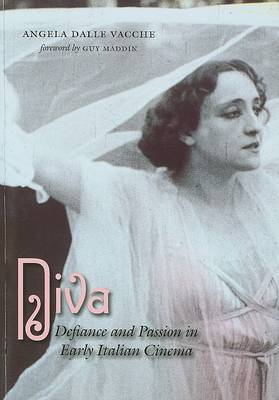 Diva: Defiance and Passion in Early Italian Cinema (BOK)