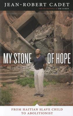 My Stone of Hope: From Haitian Slave Child to Abolitionist (BOK)