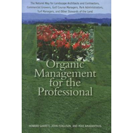 Organic Management for the Professional: The Natural Way for Landscape Architects and Contractors, C (BOK)