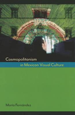 Cosmopolitanism in Mexican Visual Culture (BOK)
