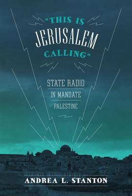 """This is Jerusalem Calling"": State Radio in Mandate Palestine (BOK)"