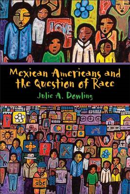 Mexican Americans and the Question of Race (BOK)