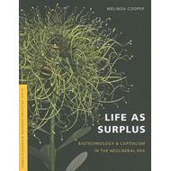 Life as Surplus: Biotechnology and Capitalism in the Neoliberal Era (BOK)