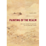 Painting of the Realm: The Kano House of Painters in Seventeenth-century Japan (BOK)