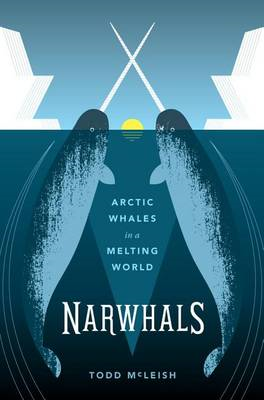 Narwhals: Arctic Whales in a Melting World (BOK)