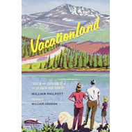Vacationland: Tourism and Environment in the Colorado High Country (BOK)