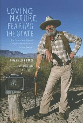 Loving Nature, Fearing the State: Environmentalism and Antigovernment Politics Before Reagan (BOK)