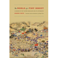 The World of a Tiny Insect: A Memoir of the Taiping Rebellion and its Aftermath (BOK)