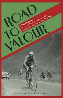 Road to Valour: Gino Bartali - Tour De France Legend and World War Two Hero (BOK)