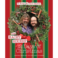 The Hairy Bikers' 12 Days of Christmas: Fabulous Festive Recipes to Feed Your Family and Friends (BOK)