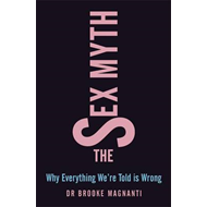 The Sex Myth: Why Everything We're Told is Wrong (BOK)