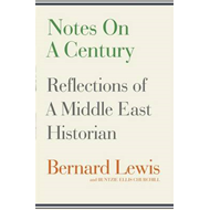 Notes on a Century: Reflections of a Middle East Historian (BOK)