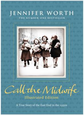 Call the Midwife: Illustrated Edition (BOK)