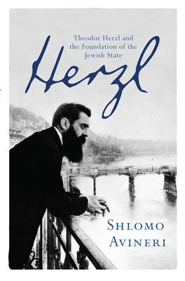 Herzl: Theodor Herzl and the Foundation of the Jewish State (BOK)