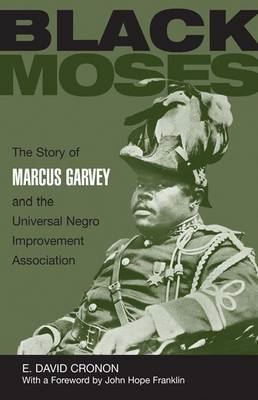 Black Moses: The Story of Marcus Garvey and the Universal Negro Improvement Association (BOK)