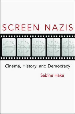 Screen Nazis: Cinema, History, and Democracy (BOK)