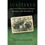 Scattered: The Forced Relocation of Poland's Ukrainians After World War II (BOK)